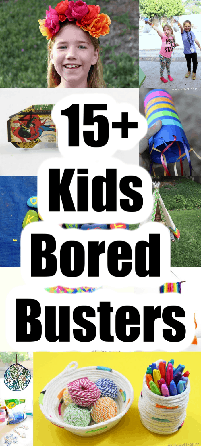15+ kids bored busters