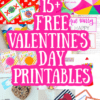 15+ Valentine's Day Printables For Kids