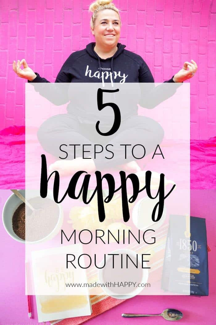 Whether you are an early riser or not, we're sharing our 5 steps to a HAPPY morning routine. How to make your morning productive and making for a happy day.