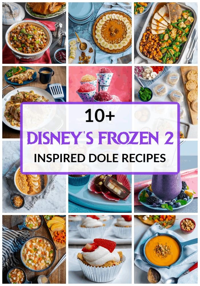 10+ Disney Frozen Inspired Dole Recipes. Dole Fall Blogger Summit Featuring Disney's Frozen 2. Frozen movie themed food ideas. Dole Recipe Ideas.