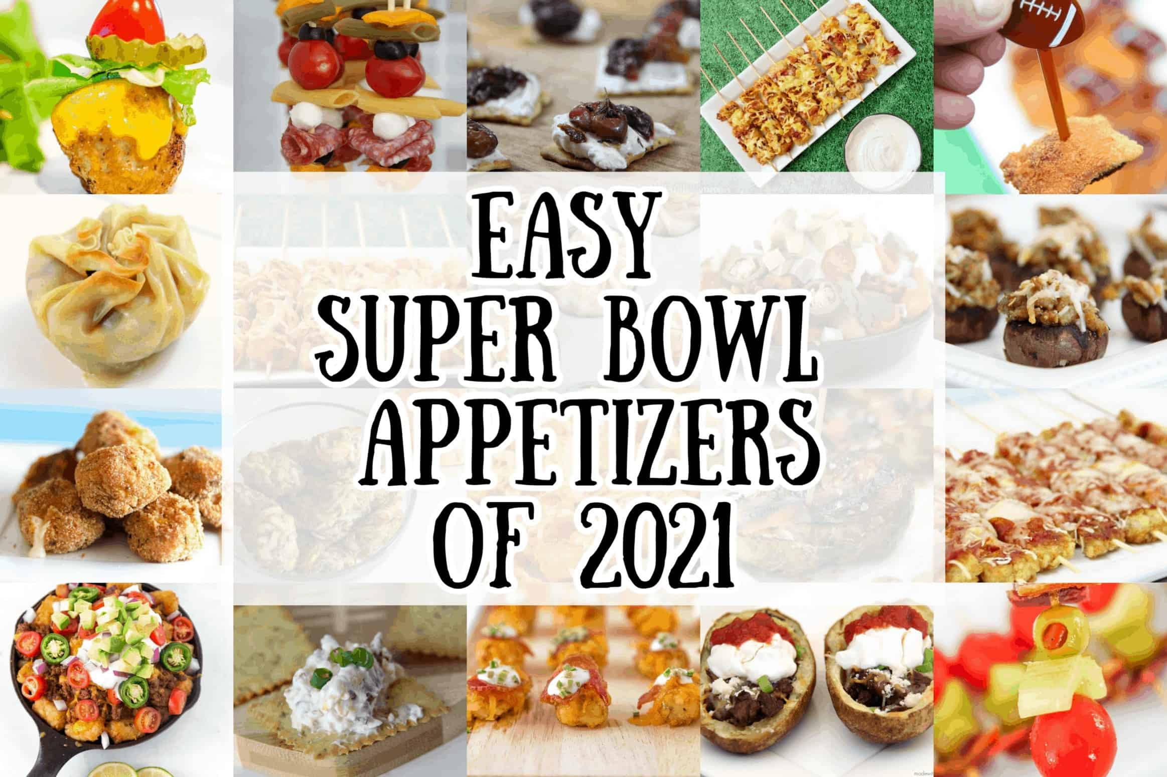 Super Bowl Appetizers of 2021