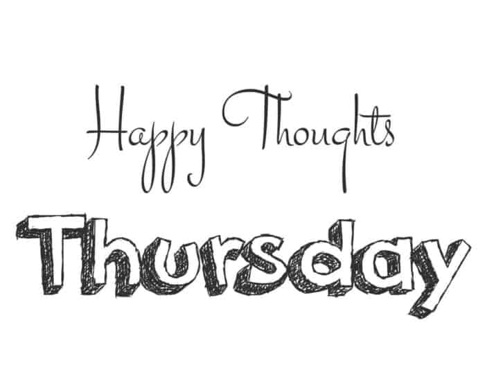 Happy Thoughts Thursday