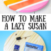 How to make a Lazy susan DIY