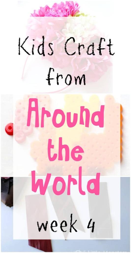 Around the World Kids Crafts Week 4