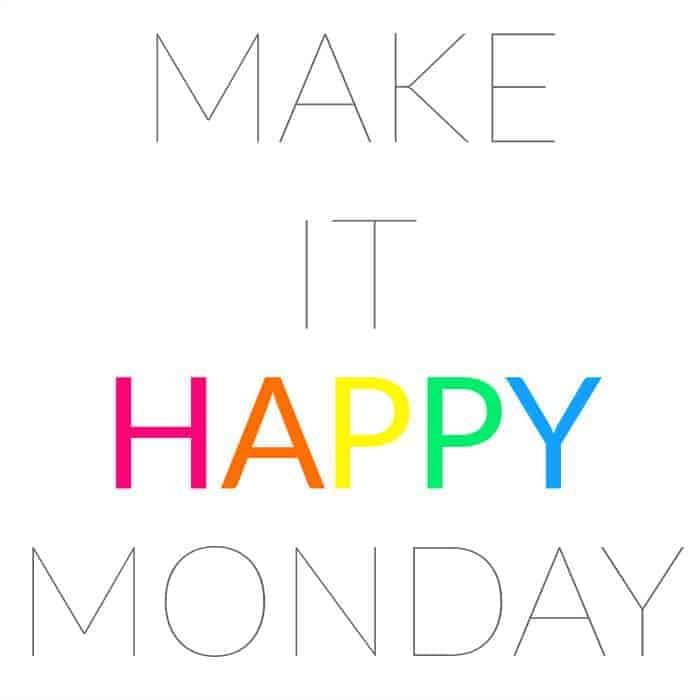 Make-it-Monday-HAPPY-700