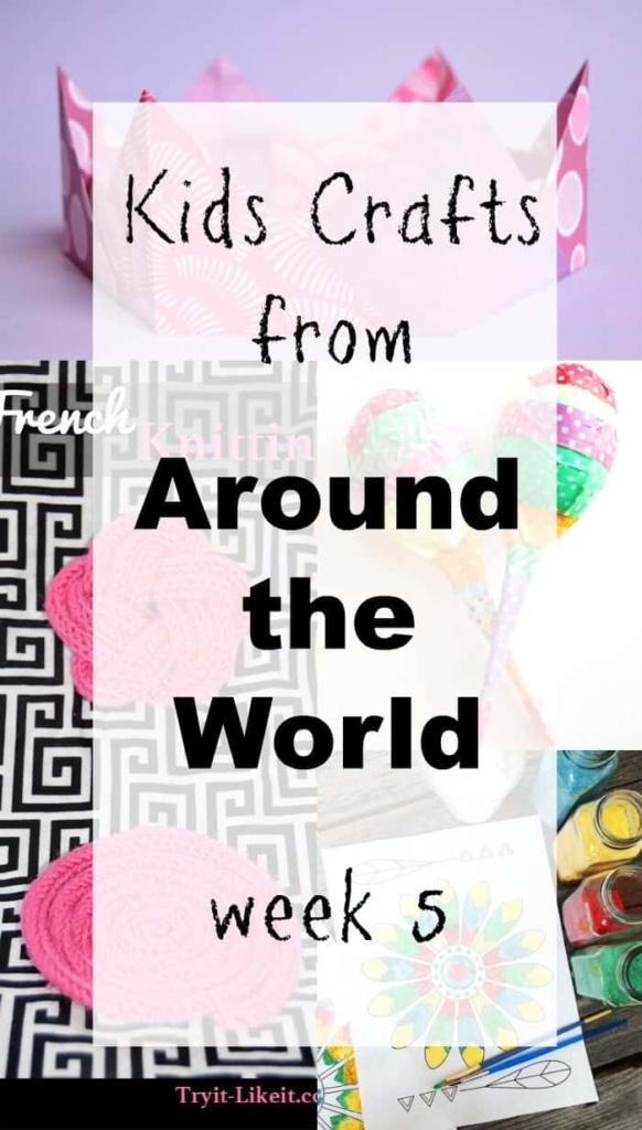 Around the World Kids Crafts Week 5