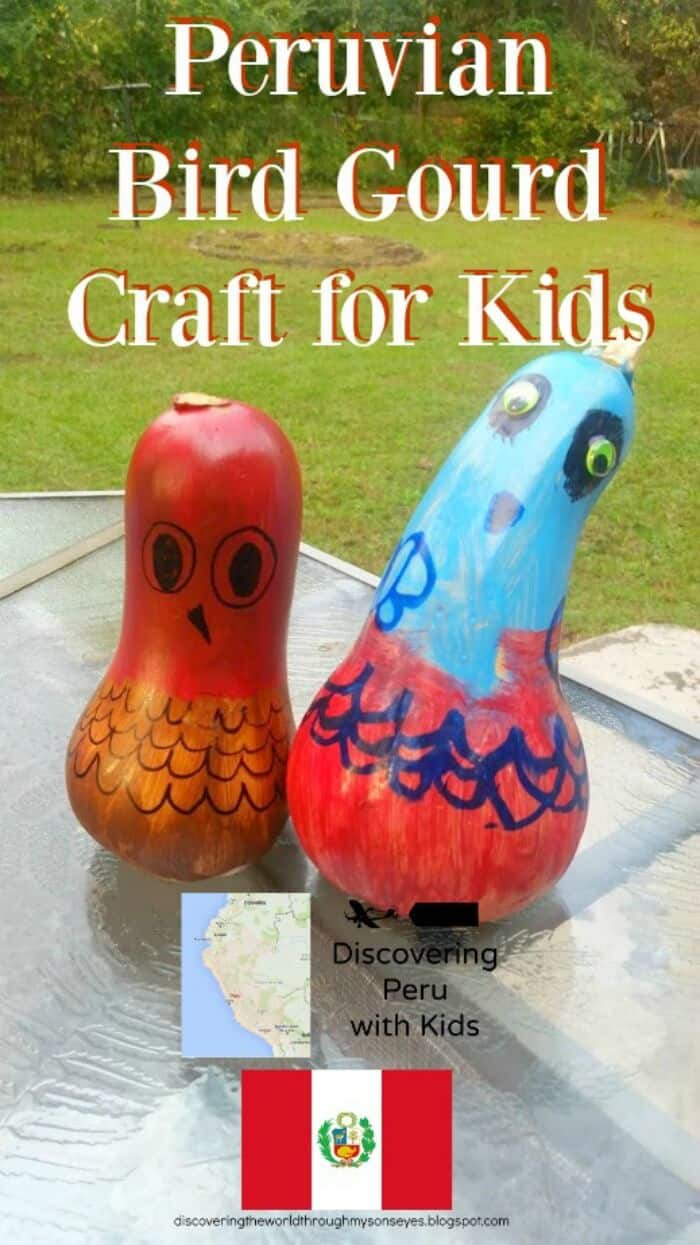 Peru - Bird Gourd Craft - Discovering the World Through My Son's Eyes