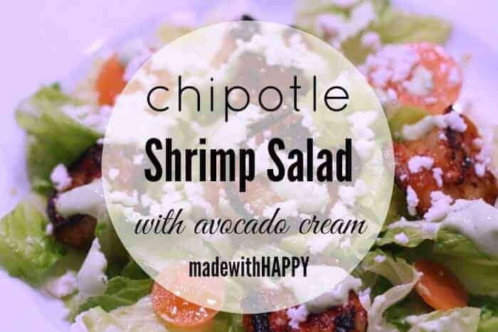 Chipotle Shrimp Salad with Avocado Cream Dressing - Made with HAPPY