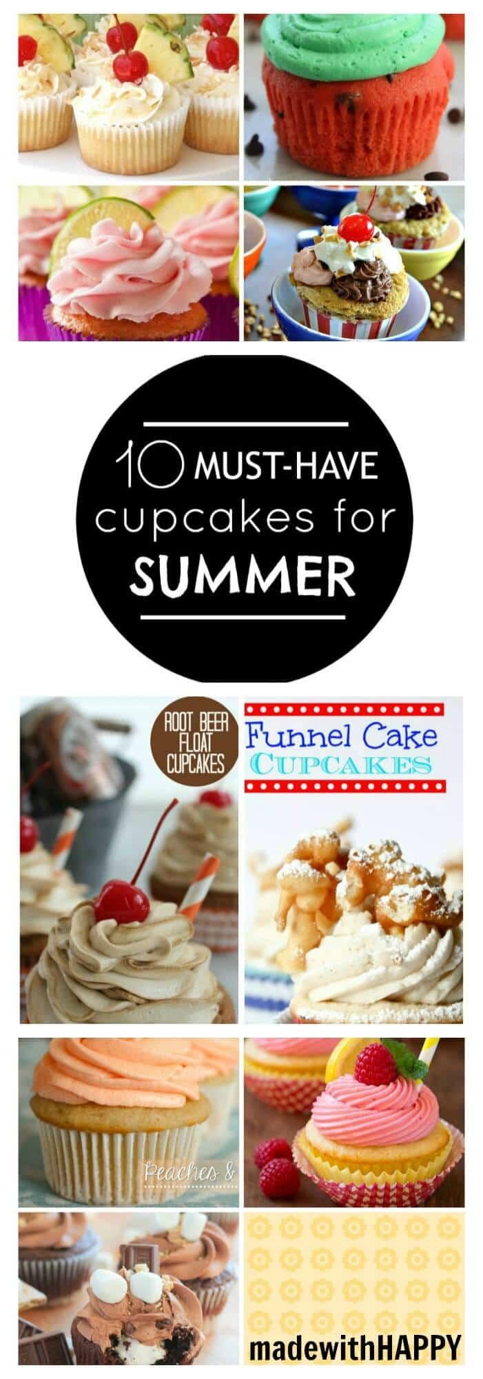 10 Must Have Cupcakes Recipes for Summer | Summer Cupcakes | Pina Colada Cupcake, Watermelon Cupcake, Funnel Cake Cupcake, Root beer Float Cupcake, Smores Cupcake, Strawberry Margarita Cupcake