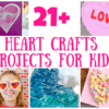 21 Heart Craft Projects for Kids