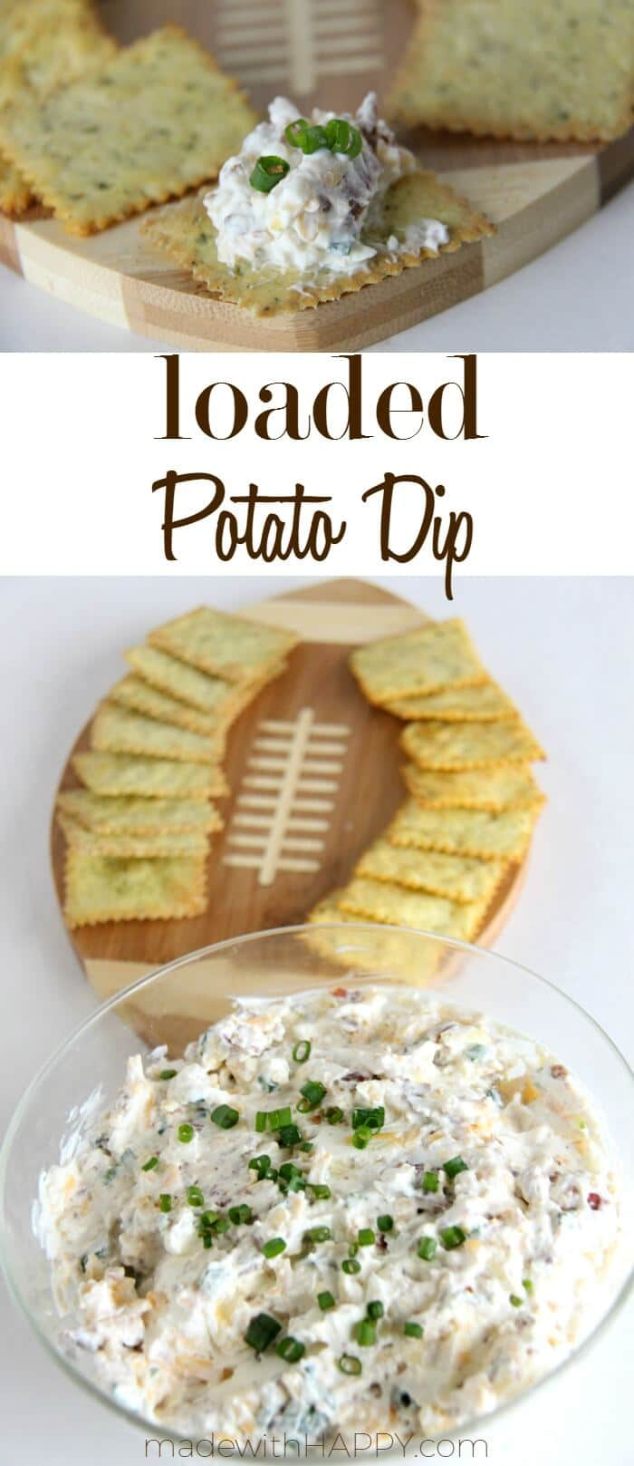 Loaded Potato Dip | Superbowl Recipes | Football Food | www.madewithHAPPY.com