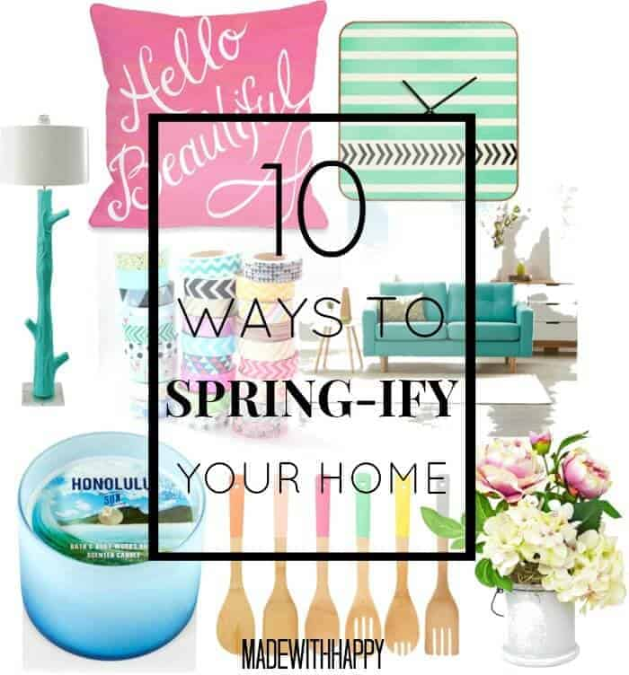 10 Ways to update your house for Spring | Spring Home Decor | www.madewithHAPPY.com