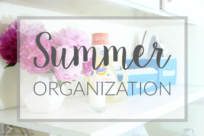 Summer Organization | Spring Cleaning | Summer Cleaning | www.madewithhappy.com