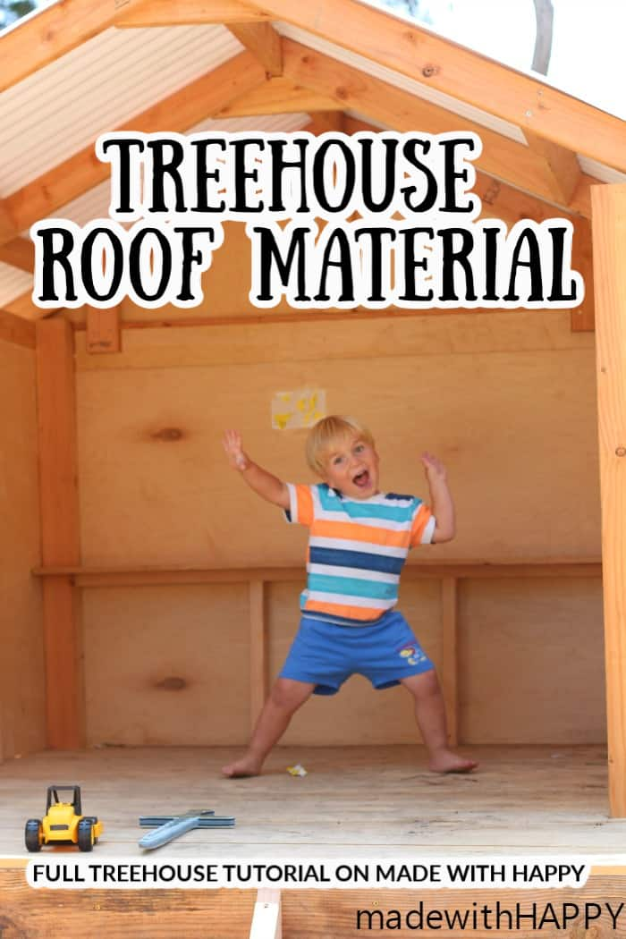 Treehouse Roof Material