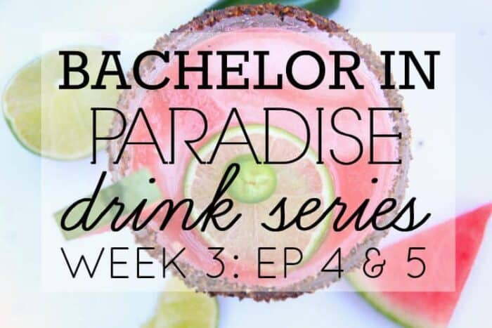 Bachelor in Paradise Drink Series: Episode 4 & 5